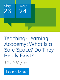 May 23 and 24: What is a safe space? Do they really exist?