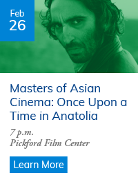 Masters of Asian Cinema: 'Once Upon a Time in Anatolia'