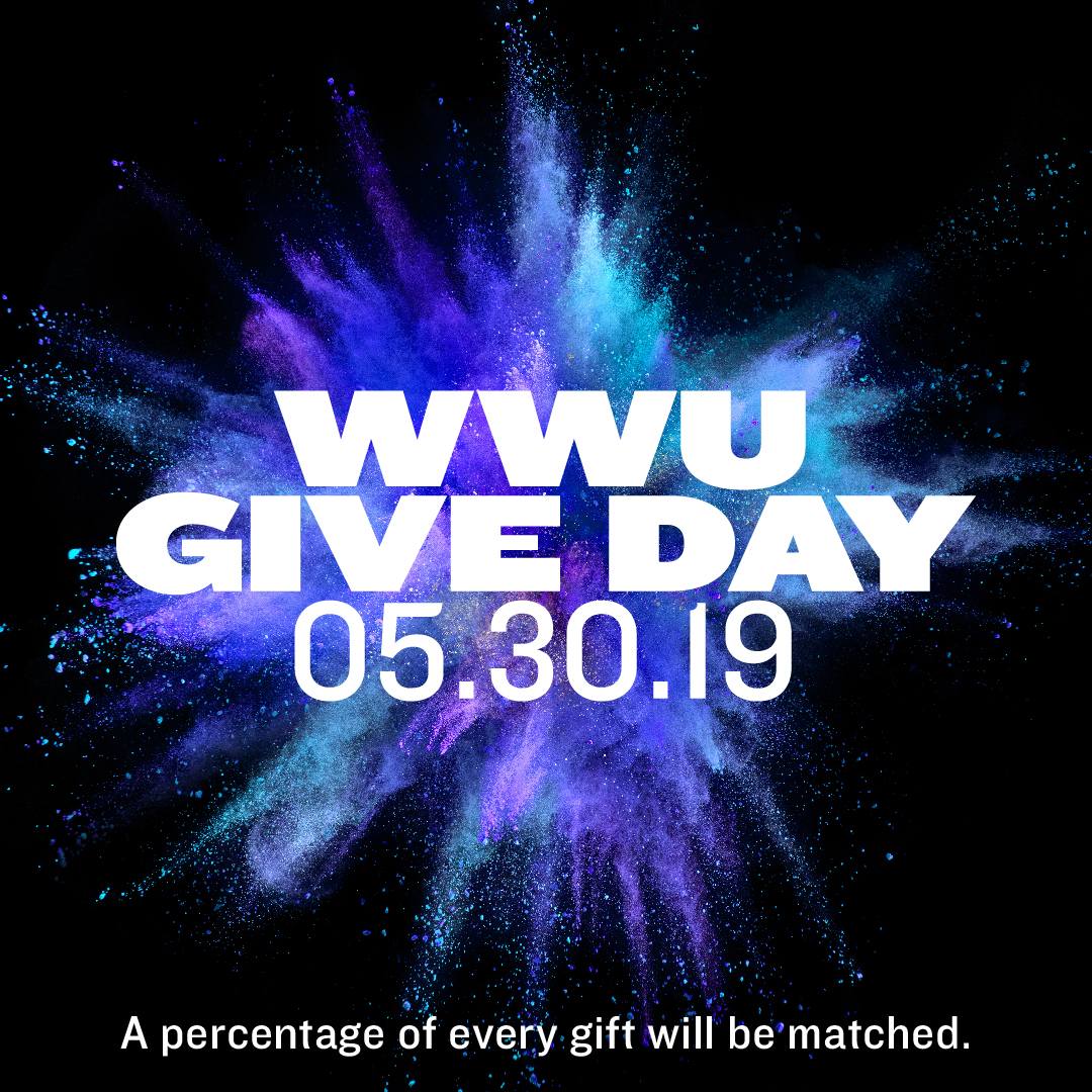 WWU Give Day, May 30, 2019. A percentage of every gift will be matched