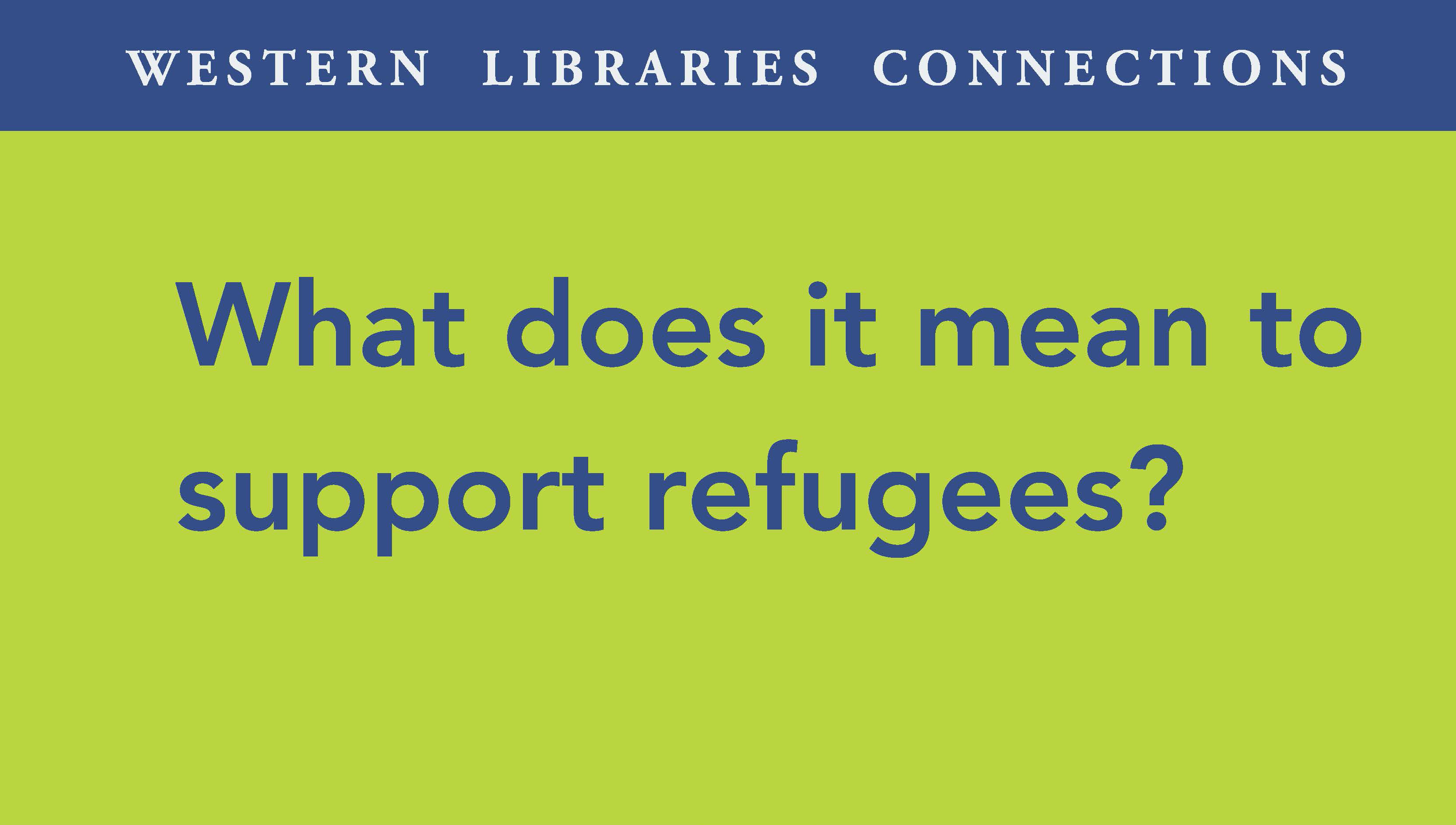Text-based image: blue text on green background. Text is: What does it mean to support refugees?