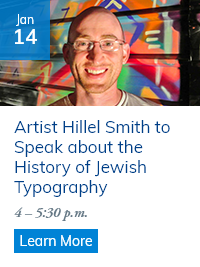 Artist Hillel Smith to Speak about the History of Jewish Typography, January 14