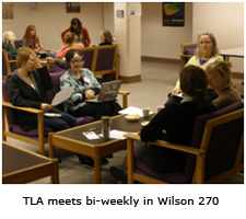 TLA meets bi-weekly in Wilson 270