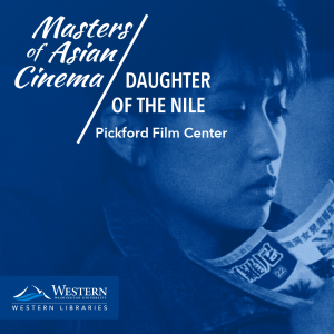 "Masters of Asian Cinema at Pickford Film Center: ""Daughter of the Nile"""