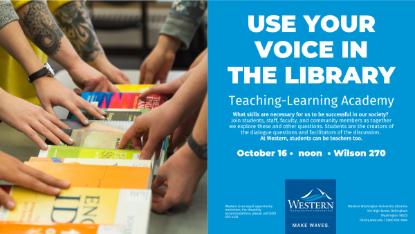 """Image of students' hands touching a row of books about teaching and learning. Text: """"Use your voice in the library; Teaching-Learning Academy: What skills are necessary for us to be successful in society?"""""""