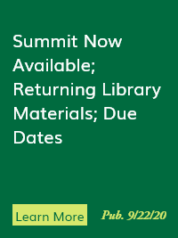 Summit Now Available; Returning Library Materials; Due Dates