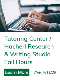 Tutoring Center and Hacherl Research & Writing Studio Fall Hours